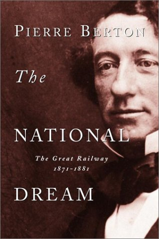 the-national-dream-the-great-railway-1871-1881
