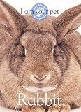 I Am Your Pet Rabbit