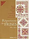 R�pertoire des frises : Plus de 1100 bordures, angles et ornements � broder au point de croix