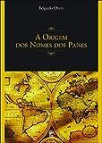 img - for A Origem dos Nomes dos Pa ses (Em Portuguese do Brasil) book / textbook / text book