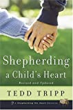 Shepherding a Child's Heart (0966378601) by Tripp, Tedd