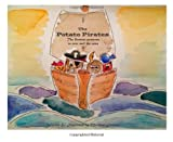 Matthew Jenkins The Potato Pirates: The fiercest potatoes to ever sail the seas