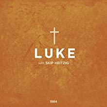 42 Luke - 1984 (       UNABRIDGED) by Skip Heitzig Narrated by Skip Heitzig