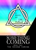 Something Coming Book 2: The Second Coming of Antiochus