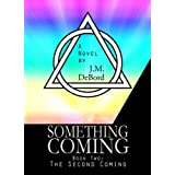 Something Coming Book 2: The Second Coming of Antiochus ~ J.M. DeBord