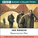 Resurrection Men (Dramatized)  by Ian Rankin Narrated by Full Cast
