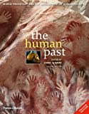 The Human Past: World Prehistory and the Development of Human Societies (Second Edition) (0500287813) by Scarre, Chris