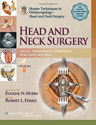 Master Techniques In Otolaryngology - Head And Neck Surgery: Head And Neck Surgery: Volume 1: Larynx, Hypopharynx, Oropharynx, Oral Cavity And Neck front-1054329