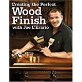 Creating the Perfect Wood Finish with Joe L Erario (Popular Woodworking)