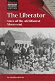 Words That Changed History: The Liberator (1560066725) by Currie, Stephen