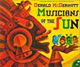 Musicians Of The Sun (Aladdin Picture Books)