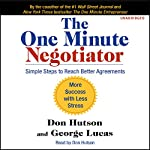 The One Minute Negotiator: Simple Steps to Reach Better Agreements | Don Hutson,George Lucas