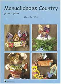 Manualidades Country (Spanish Edition): Marcela Cifre: 9789872132415