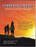 img - for Defying Autism: Keeping Your Sanity And Taking Control book / textbook / text book