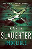 Karin Slaughter Indelible