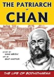 The Patriarch of Chan: The Life of Bodhidharma