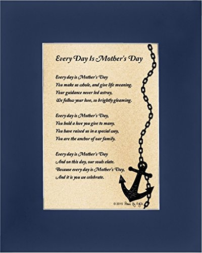 Desertcart kuwait gift poems by kylie buy gift poems by kylie mothers day gift for mom every day is mothers day poem 8x10 single matted poetry anchor nautical gift for mom or grandma dark blue mat stopboris Images