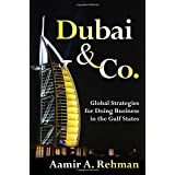 Dubai & Co.: Global Strategies for Doing Business in the Gulf States ~ Aamir A. Rehman