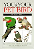 You and Your Pet Bird (0679740619) by Alderton, David