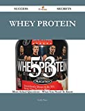 Whey protein 53 Success Secrets - 53 Most Asked Questions On Whey protein - What You Need To Know