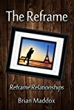 The Reframe: Reframe Relationships.