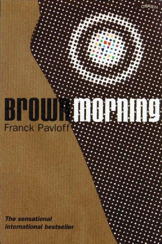 Brown Morning, by Franck Pavloff
