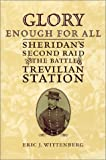 Glory Enough for All: Sheridan's Second Raid and the Battle of Trevilian Station (1574883534) by Eric J. Wittenberg