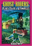 Ghost Riders: True Stories of Planes, Trains and Automobiles