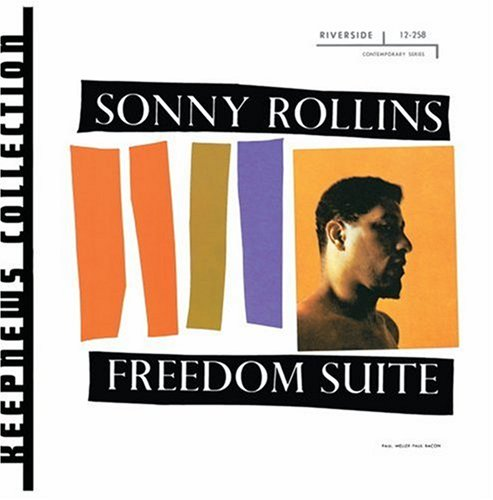 Sonny Rollins: Freedom Suite
