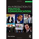 Political Communication Bundle: An Introduction to Political Communication (Communication and Society)