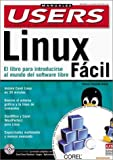 Linux Facil: Manual con CD-ROM: Manuales Users, en Espanol / Spanish (Spanish Edition)