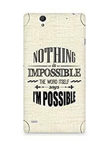AMEZ Nothing is Impossible Back Cover For Sony Xperia C4