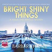 Bright Shiny Things: Hakim and Arnold, Book 5 | Barbara Nadel