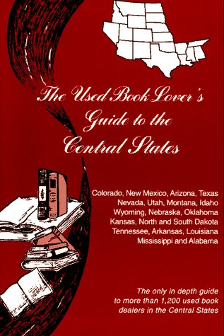 Image for The Used Book Lover's Guide to the Central States (Used Book Lover's Guide Series)