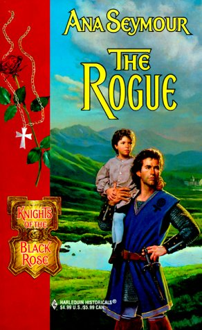 Rogue (Knights Of The Black Rose) (Historical, 499), ANA SEYMOUR