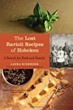 The Lost Ravioli Recipes of Hoboken: A Search for Food and Family