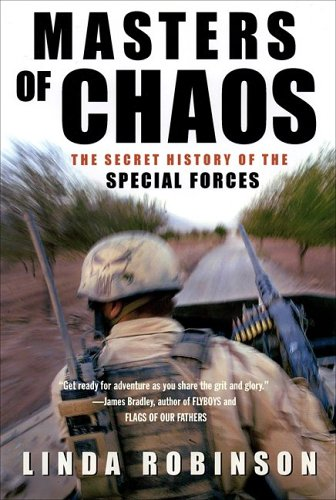 Masters Of Chaos : The Secret History of the Special Forces, LINDA ROBINSON