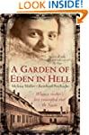 A Garden of Eden in Hell: The Life of...
