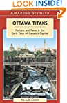 Ottawa Titans: Fortune and Fame in th...