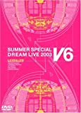 LOVE&LIFE~V6 SUMMER SPECIAL DREAM LIVE 2003 V Program~(初回生産限定) [DVD]