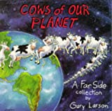 Cows of Our Planet (0751500216) by Larson, Gary