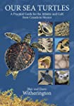 Our Sea Turtles: A Practical Guide fo...