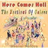 Here Comes Holi: The Festival of Colors ~ Meenal Atul Pandya