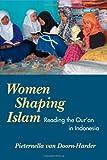WOMEN SHAPING ISLAM: Reading the Qu'ran in Indonesia