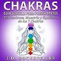 CHAKRAS: Guia Sencilla Para Principiantes: Meditaciones, Maestria y Equilibrio de los 7 Chakras Audiobook by J. D. Rockefeller Narrated by Margarita Vidal