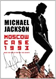 Jackson, Michael - Moscow Case 1993: When The King Of Pop Met The Soviets