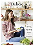 Deliciously Ella: Awesome ingredients, incredible food that you and your body will love (print edition)