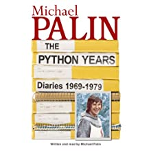 Diaries 1969-1979: The Python Years (       ABRIDGED) by Michael Palin Narrated by Michael Palin