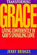 Transforming Grace: Living Confidently in God&#39;s Unfailing Love
