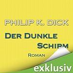 Der dunkle Schirm | Philip K. Dick